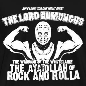 Max max - The lord humungus awesome tee - Men's Premium T-Shirt