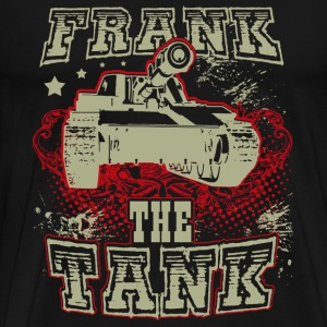 Tank - Frank the tank awesome t-shirt for fans - Men's Premium T-Shirt