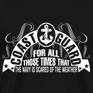 Coast guard - The navy is scared of the weather - Men's Premium T-Shirt