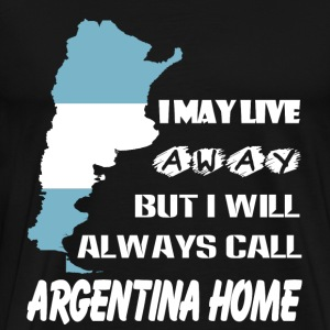 Argentina - I will always call argentina home tee - Men's Premium T-Shirt