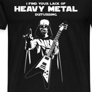 Heavy metal - I find you're lack of heavy metal - Men's Premium T-Shirt