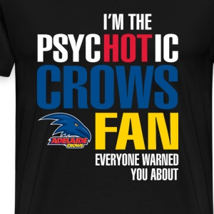 Adelaide Crows fan - I'm the psychotic crows fan - Men's Premium T-Shirt