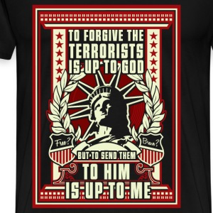 Anti terrorists - Send them to god is up to me tee - Men's Premium T-Shirt