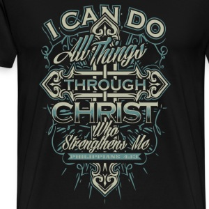 Christian - I can do all things through Christ tee - Men's Premium T-Shirt