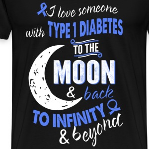 Someone with type 1 diabetes - Infinity, beyond - Men's Premium T-Shirt