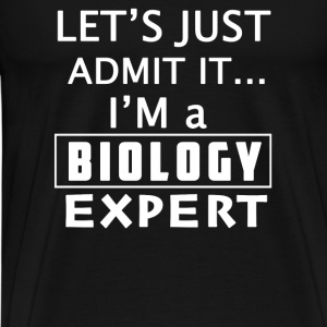 Biology expert - Let's just admit that I'm one - Men's Premium T-Shirt