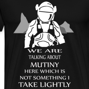 The Martian - We are talking about mutiny - Men's Premium T-Shirt