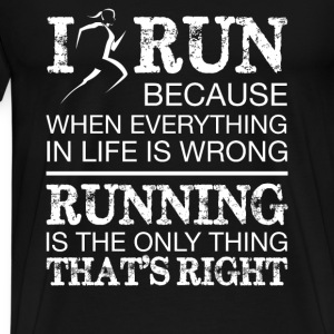 Runner - Running is the only thing that's right - Men's Premium T-Shirt