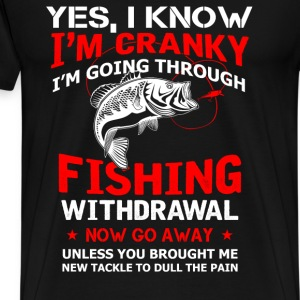 Fisher - I know I'm cranky, now go away - Men's Premium T-Shirt