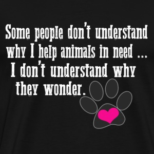 Animal lover - I don't understand why they wonder - Men's Premium T-Shirt