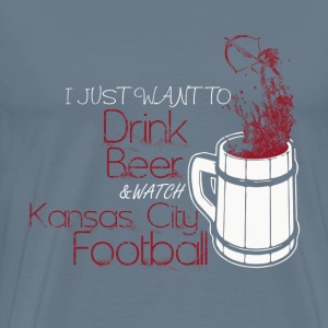 Kansas City football - I just want to drink beer - Men's Premium T-Shirt