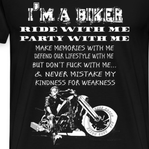 Biker - Never mistake my kindness for weakness - Men's Premium T-Shirt