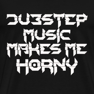 Dubstep music lover - Make me horny - Men's Premium T-Shirt