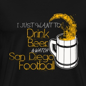 San Diego football - I just want to drink beer - Men's Premium T-Shirt