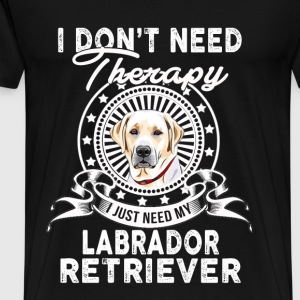 Labrador retriever lover - I don't need therapy - Men's Premium T-Shirt