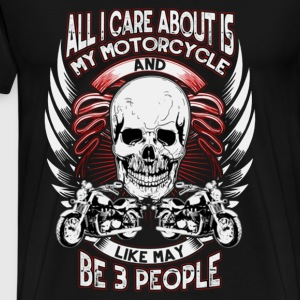 Motorcycle lover - All I care about - Men's Premium T-Shirt