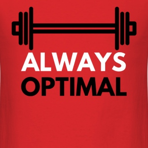 ALWAYS OPTIMAL T-Shirts - Men's T-Shirt