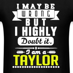 Taylor Is Always Right - Men's T-Shirt