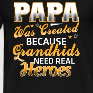 Papa - Because grandkids need real heroes tee - Men's Premium T-Shirt