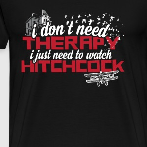 Hitchcock - I just need to watch hitchcock t-shi - Men's Premium T-Shirt