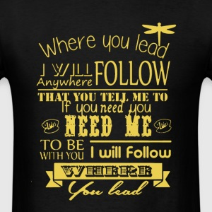 Where You Lead I Will Follow - Men's T-Shirt