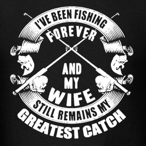 Wife Greatest Catch - Men's T-Shirt