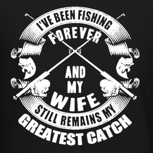 Wife Greatest Catch - Crewneck Sweatshirt