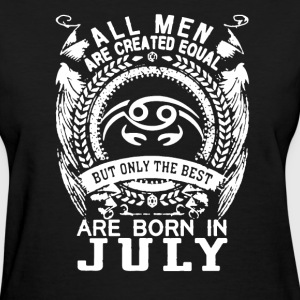 Born in July Shirt - Women's T-Shirt