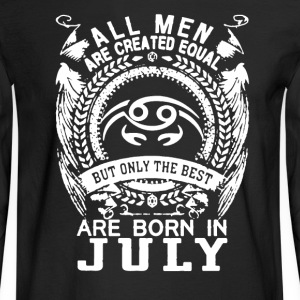 Born in July Shirt - Men's Long Sleeve T-Shirt