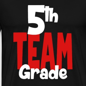 5th Grade Team Teacher - Men's Premium T-Shirt