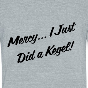 Mercy, I just Did a Kegel - Unisex Tri-Blend T-Shirt by American Apparel