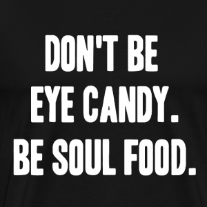 Be Soul Food Shirt - Men's Premium T-Shirt