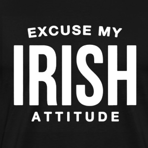 Excuse My Irish Attitude - Men's Premium T-Shirt