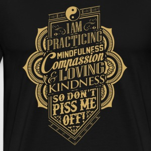 Practicing Mindfulne - Men's Premium T-Shirt