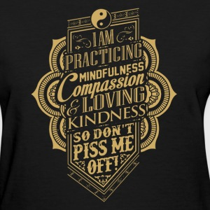 Practicing Mindfulne - Women's T-Shirt