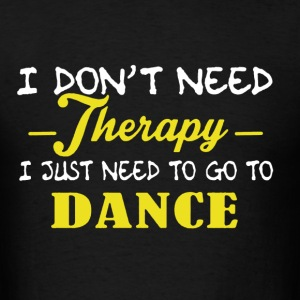 Therapy Dance Shirt - Men's T-Shirt