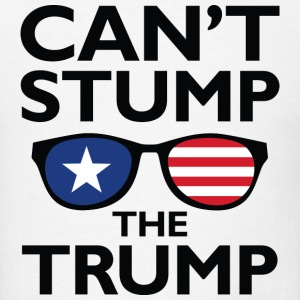 Can't Stump The Trump - Men's T-Shirt
