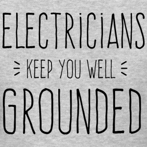 Electricians Keep You Grounded - Women's T-Shirt