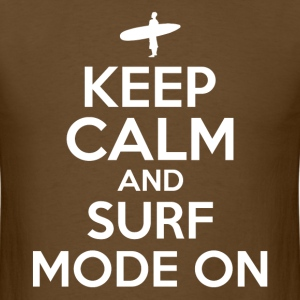 KEEP CALM SURF MODE ON - Men's T-Shirt
