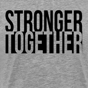 Stronger Together Democratic Hillary President T-Shirts - Men's Premium T-Shirt