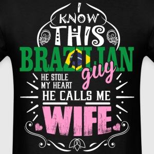 I Know This Brazilian Guy He Stole my Heart He Cal - Men's T-Shirt
