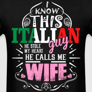 I Know This Italian Guy He Stole my Heart He Calls - Men's T-Shirt