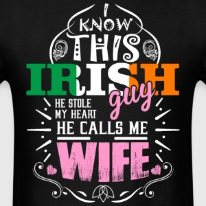 I Know This Irish Guy He Stole my Heart He Calls m - Men's T-Shirt