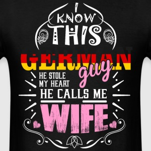 I Know This German Guy He Stole my Heart He Calls  - Men's T-Shirt