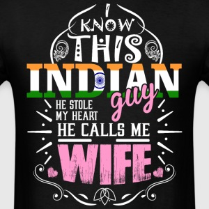 I Know This Indian Guy He Stole my Heart He Calls  - Men's T-Shirt