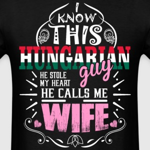 I Know This Hungarian Guy He Stole my Heart He T-S - Men's T-Shirt