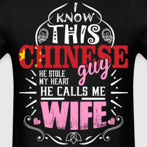 I Know This Chinese Guy He Stole my Heart He Calls - Men's T-Shirt