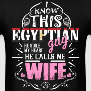 I Know This Egyptian Guy He Stole my Heart He Call - Men's T-Shirt