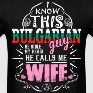 I Know This Bulgarian Guy He Stole my Heart He Cal - Men's T-Shirt