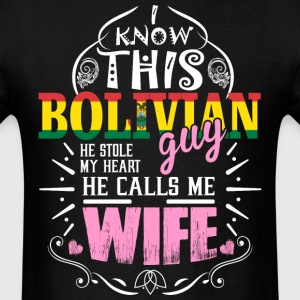 I Know This Bolivian Guy He Stole my Heart He Call - Men's T-Shirt